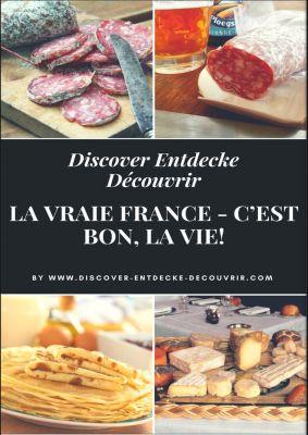 Discover Entdecke Découvrir: Discover Entdecke Découvrir La Vraie France - C'est bon, la vie!, Heinz Duthel