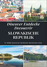 Discover Entdecke Decouvrir: Discover Entdecke Decouvrir Slowakische Republik