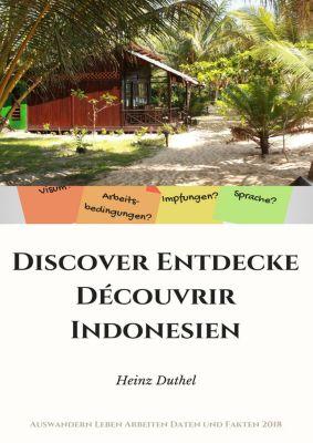Discover Entdecke Découvrir Indonesien, Heinz Duthel