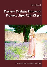 Discover Entdecke Découvrir Provence Alpes Côte d'Azur