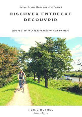 Discover Entdecke Decouvrir Radrouten in Niedersachsen und Bremen, Heinz Duthel