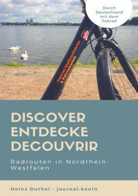 Discover Entdecke Decouvrir Radrouten in Nordrhein-Westfalen, Heinz Duthel