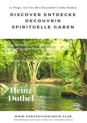 Discover Entdecke Decouvrir Spirituelle Gaben, Heinz Duthel