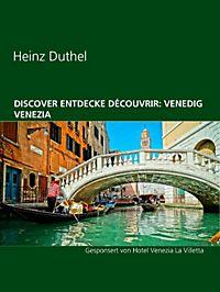Discover Entdecke Découvrir: Venedig Venezia