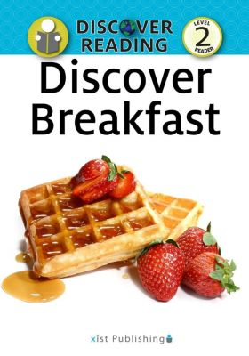 Discover Reading: Discover Breakfast, Xist Publishing