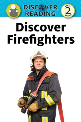 Discover Reading: Discover Firefighters, Nancy Streza