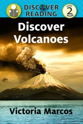 Discover Reading: Discover Volcanoes, Victoria Marcos