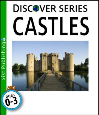 Discover Series: Castles, Xist Publishing