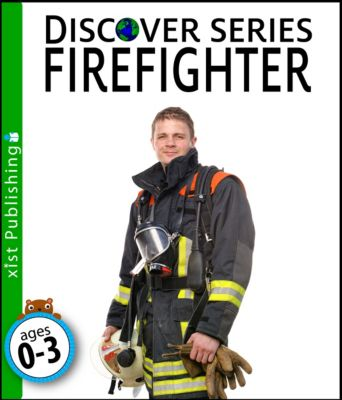 Discover Series: Firefighter, Xist Publishing