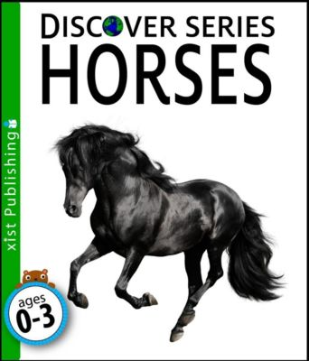Discover Series: Horses, Xist Publishing