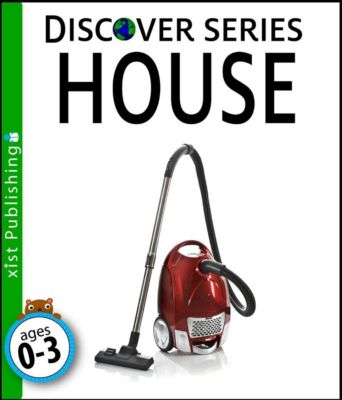 Discover Series: House, Xist Publishing