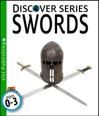 Discover Series: Swords, Xist Publishing