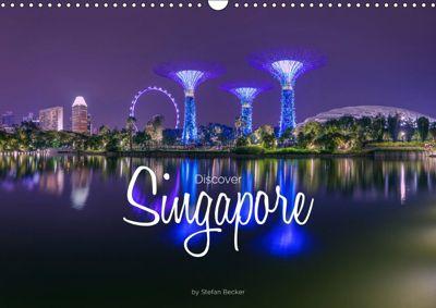 Discover Singapore (Wall Calendar 2019 DIN A3 Landscape), Stefan Becker
