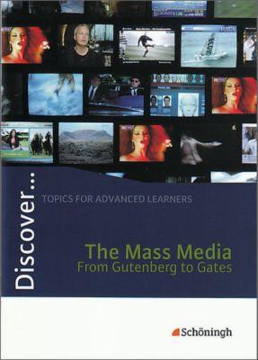 Discover ...: The Mass Media - From Gutenberg to Gates, Stephen Speight, Karsten Witsch