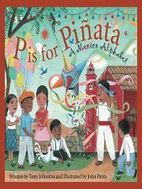 Discover the World: P is for Pinata, Tony Johnston