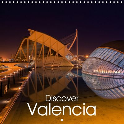 Discover Valencia (Wall Calendar 2019 300 × 300 mm Square), Hessbeck Photography