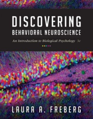 Discovering Behavioral Neuroscience, Laura Freberg