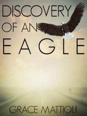 Discovery of an Eagle, Grace Mattioli