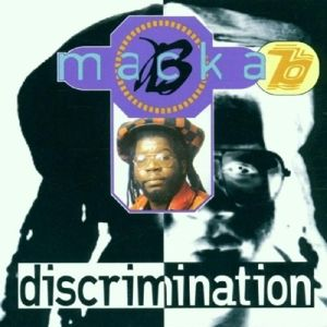 Discrimination, Macka B