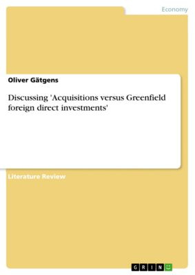 Discussing 'Acquisitions versus Greenfield foreign direct investments', Oliver Gätgens