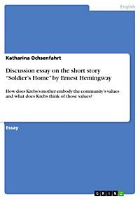 an analysis of home in eveline by james joyce and soldiers home by ernest hemingway Ernest hemingway : soldier's home : the killers : james joyce : clay : counterparts : request a short story.