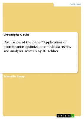 "Discussion of the paper ""Application of maintenance optimization models: a review and analysis"" written by R. Dekker, Christophe Gouin"