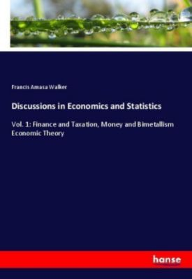 Discussions in Economics and Statistics, Francis Amasa Walker