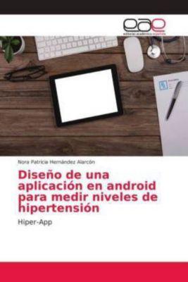 Diseño de una aplicación en android para medir niveles de hipertensión, Nora Patricia Hernández Alarcón