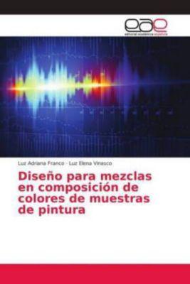 Diseño para mezclas en composición de colores de muestras de pintura, Luz Adriana Franco, Luz Elena Vinasco