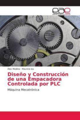 Diseño y Construcción de una Empacadora Controlada por PLC, Álex Medina, Mauricio Iza