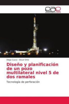 Diseño y planificación de un pozo multilateral nivel 5 de dos ramales, Diego Cuzco, Oscar Ortiz