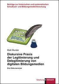 Diskursive Praxis der Legitimierung und Delegitimierung von digitalen Bildungsmedien - Maik Wunder pdf epub