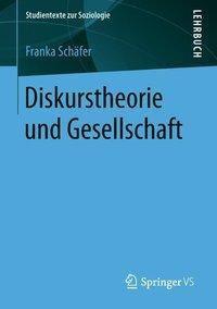 Diskurstheorie und Gesellschaft, Franka Schäfer