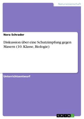 Diskussion über eine Schutzimpfung gegen Masern (10. Klasse, Biologie), Nora Schrader