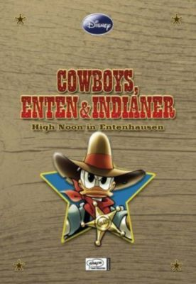 Disney Enthologien Band 4: Cowboys, Enten und Indianer, Walt Disney
