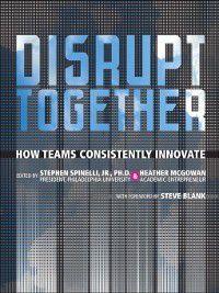 Disrupt Together, Heather Mcgowan, Stephen, Jr. Spinelli