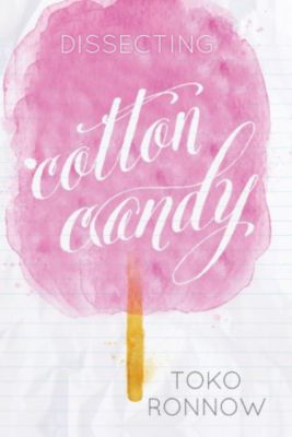 Dissecting Cotton Candy, Toko Ronnow