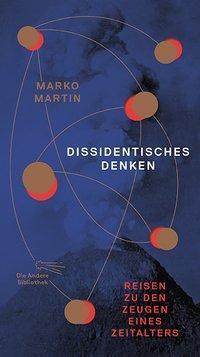 Dissidentisches Denken - Marko Martin |