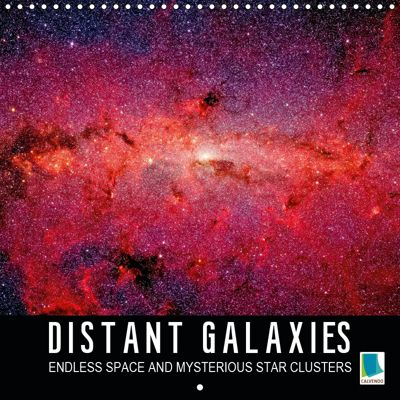 Distant galaxies - Endless space and mysterious star clusters (Wall Calendar 2019 300 × 300 mm Square), CALVENDO