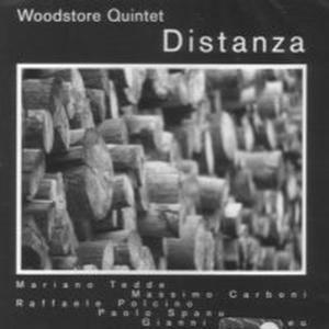 Distanza, Woodstore Quintet