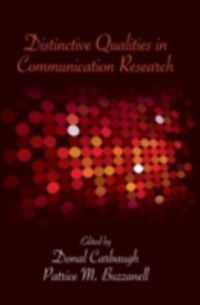 Distinctive Qualities in Communication Research, Donal Carbaugh, Patrice M. Buzzanell