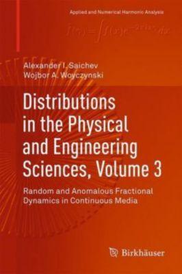 Distributions in the Physical and Engineering Sciences Volume 3, Alexander I. Saichev, Wojbor A. Woyczynski