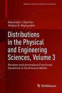 Distributions in the Physical and Engineering Sciences, Volume 3, Alexander I. Saichev, Wojbor A. Woyczynski