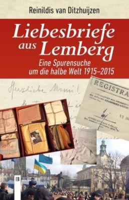 Ditzhuijzen, R: Liebesbriefe aus Lemberg - Reinildis van Ditzhuyzen |