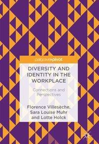 Diversity and Identity in the Workplace, Florence Villesèche, Sara Louise Muhr, Lotte Holck