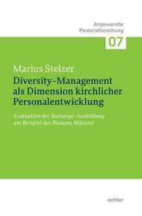 Diversity-Management als Dimension kirchlicher Personalentwicklung - Marius Stelzer  