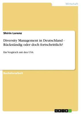 Diversity Management in Deutschland - Rückständig oder doch fortschrittlich?, Shirin Lorenz