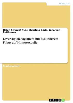Diversity Management mit besonderem Fokus auf Homosexuelle, Helen Schmidt, Jana von Puttkamer, Lee Christina Böck