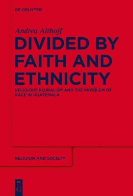 Divided by Faith and Ethnicity, Andrea Althoff