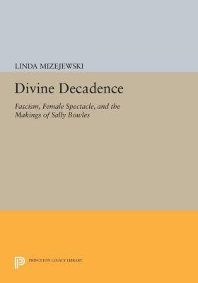 Divine Decadence, Linda Mizejewski